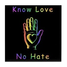 Know Love, No Hate Tile Coaster