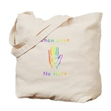 Know Love, No Hate Tote Bag