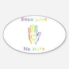 Know Love, No Hate Sticker (Oval)