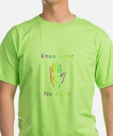 Know Love, No Hate T-Shirt