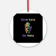 Know Love, No Hate Ornament (Round)