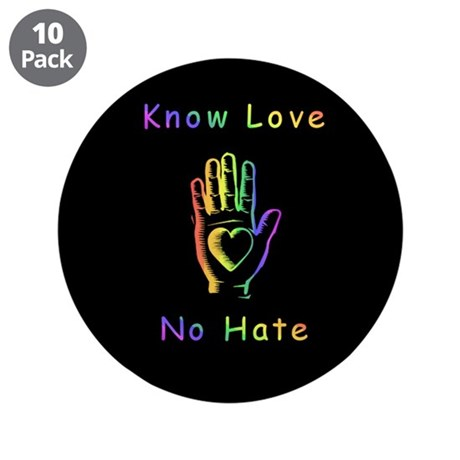"""Know Love, No Hate 3.5"""" Button (10 pack)"""