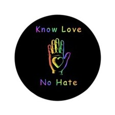 "Know Love, No Hate 3.5"" Button"