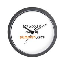 My blood is made of pumpkin juice Wall Clock