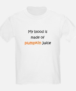 My blood is made of pumpkin juice T-Shirt