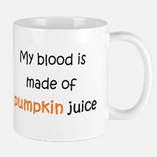 My blood is made of pumpkin juice Mug