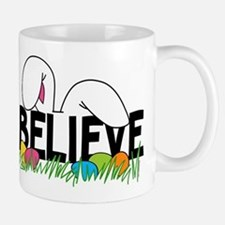 Believe In The Easter Bunny Mug