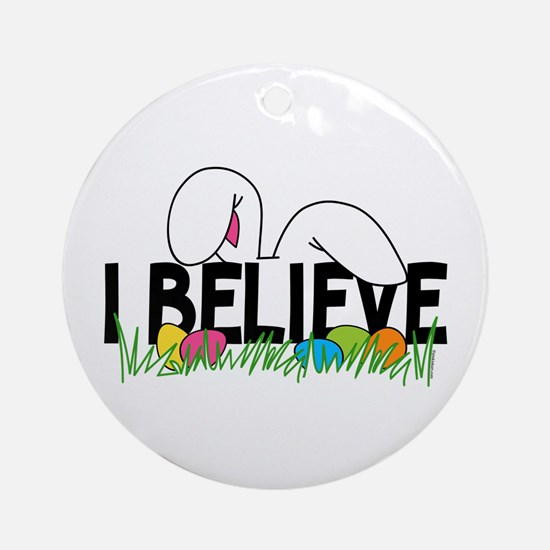 Believe In The Easter Bunny Ornament (Round)