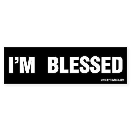 I'm Blessed Bumper Sticker