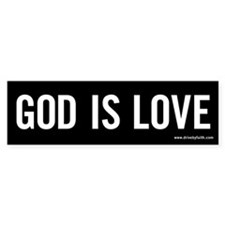 God Is Love Bumper Bumper Sticker