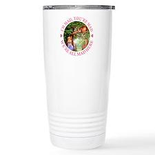 WE'RE ALL MAD HERE Travel Coffee Mug