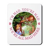We are all mad here Mouse Pads