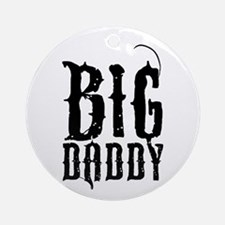 Big Daddy Ornament (Round)