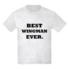 Best Wingman Ever. T-Shirt