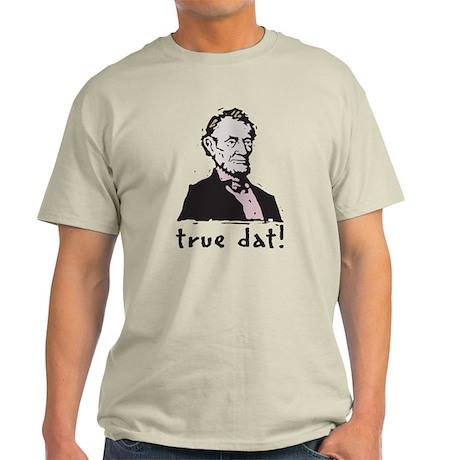True Dat Light T-Shirt