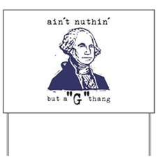 """Nuthin' But a """"G"""" Thang Yard Sign"""