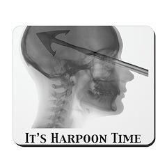 It's Harpoon Time Mousepad
