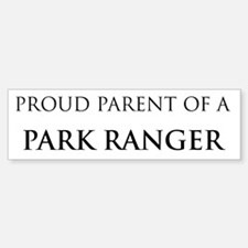 Proud Parent: Park Ranger Bumper Bumper Bumper Sticker