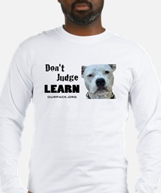 Don't Judge...Learn Long Sleeve T-Shirt