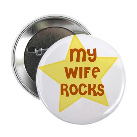 "MY WIFE ROCKS 2.25"" Button (10 pack)"