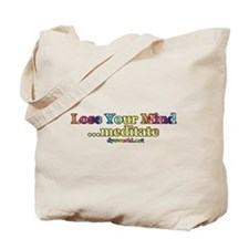 Lose Your Mind, Meditate Tote Bag