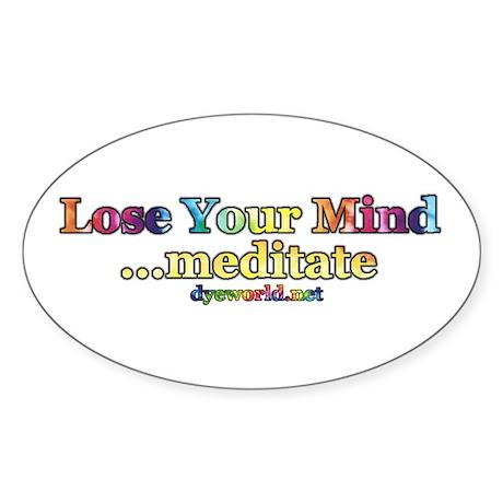 Lose Your Mind, Meditate Sticker (Oval)