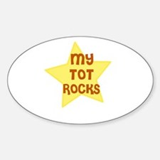 MY TOT ROCKS Oval Decal