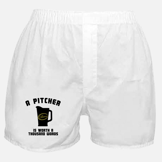 A Pitcher Is Worth A thousand Boxer Shorts