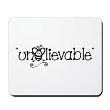 B/W UnBEElievable Mousepad