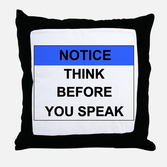 THINK Before You Speak Throw Pillow