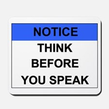 THINK Before You Speak Mousepad