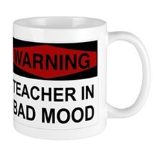 Teacher In Bad Mood 4 Mug