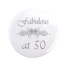 "Fabulous At 50 Years Old 3.5"" Button"