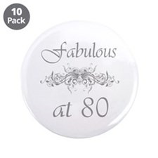 """Fabulous At 80 Years Old 3.5"""" Button (10 pack)"""