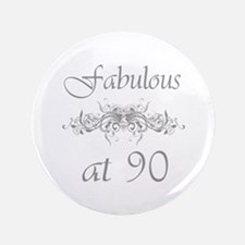 """Fabulous At 90 Years Old 3.5"""" Button"""