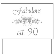 Fabulous At 90 Years Old Yard Sign