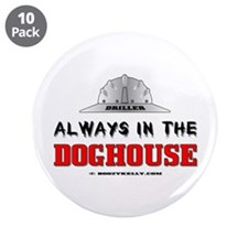 """In The Doghouse 3.5"""" Button (10 pack)Oil,Gas"""