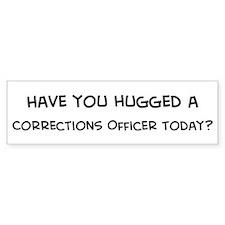 Hugged a Corrections Officer Bumper Bumper Sticker