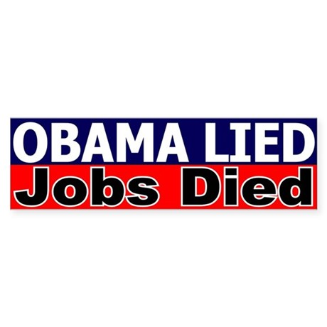 Obama Lied Jobs Died