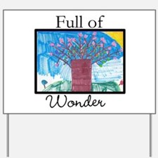 Full of Wonder Yard Sign