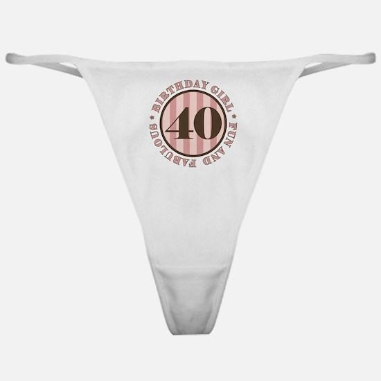 Fun & Fabulous 40th Birthday Classic Thong
