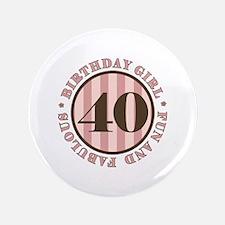 "Fun & Fabulous 40th Birthday 3.5"" Button"