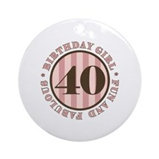 Fun & Fabulous 40th Birthday Ornament (Round)