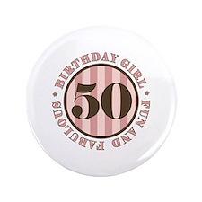 "Fun & Fabulous 50th Birthday 3.5"" Button"
