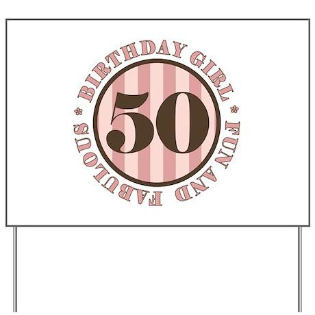 Fun & Fabulous 50th Birthday Yard Sign
