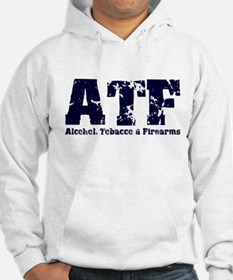 ATF - Alcohol, Tobacco & Fire Hoodie