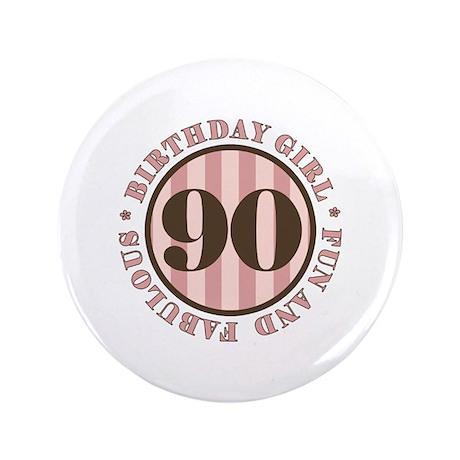 "Fun & Fabulous 90th Birthday 3.5"" Button"