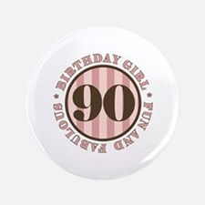 "Fun & Fabulous 90th Birthday 3.5"" Button"