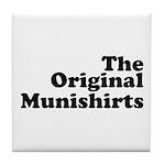 The Original Munishirts Tile Coaster