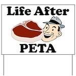 Life After PETA Yard Sign